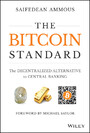 The Bitcoin Standard - The Decentralized Alternative to Central Banking