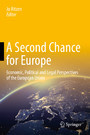 A Second Chance for Europe - Economic, Political and Legal Perspectives of the European Union