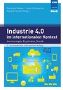 Industrie 4.0 im internationalen Kontext - Kernkonzepte, Ergebnisse, Trends
