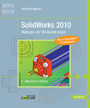 SolidWorks 2010 - Methodik der 3D-Konstruktion