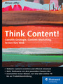 Think Content! - Content-Strategie, Content-Marketing, Texten fürs Web
