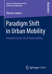 Paradigm Shift in Urban Mobility - Towards Factor 10 of Automobility