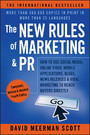 The New Rules of Marketing & PR - How to Use Social Media, Online Video, Mobile Applications, Blogs, News Releases, and Viral Marketing to Reach Buyers Directly