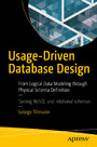 Usage-Driven Database Design - From Logical Data Modeling through Physical Schema Definition
