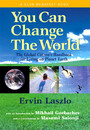 You Can Change the World - The Global Citizen's Handbook for Living on Planet Earth