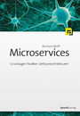 Microservices - Grundlagen flexibler Softwarearchitekturen