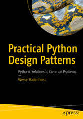 Practical Python Design Patterns - Pythonic Solutions to Common Problems